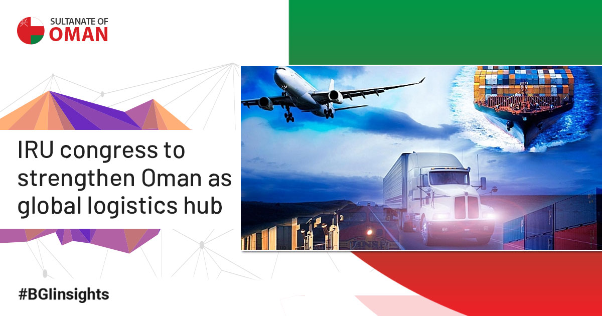 IRU Congress to strengthen Oman as global logistics hub