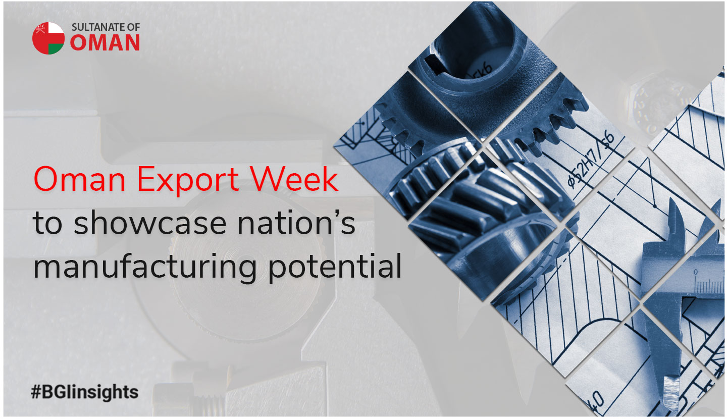 Oman Export Week to showcase nation's manufacturing potential