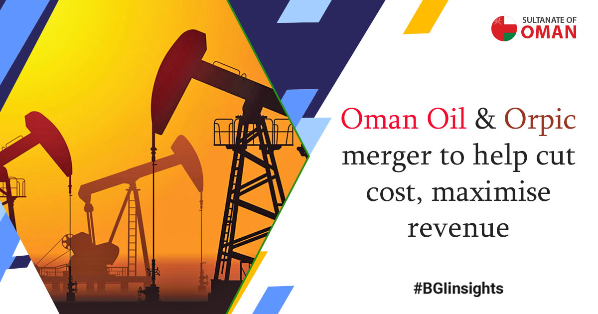 Oman Oil, Orpic merger to help cut cost, maximise revenue