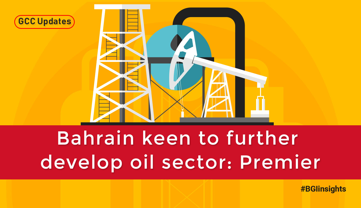 Bahrain keen to further develop oil sector: Premier