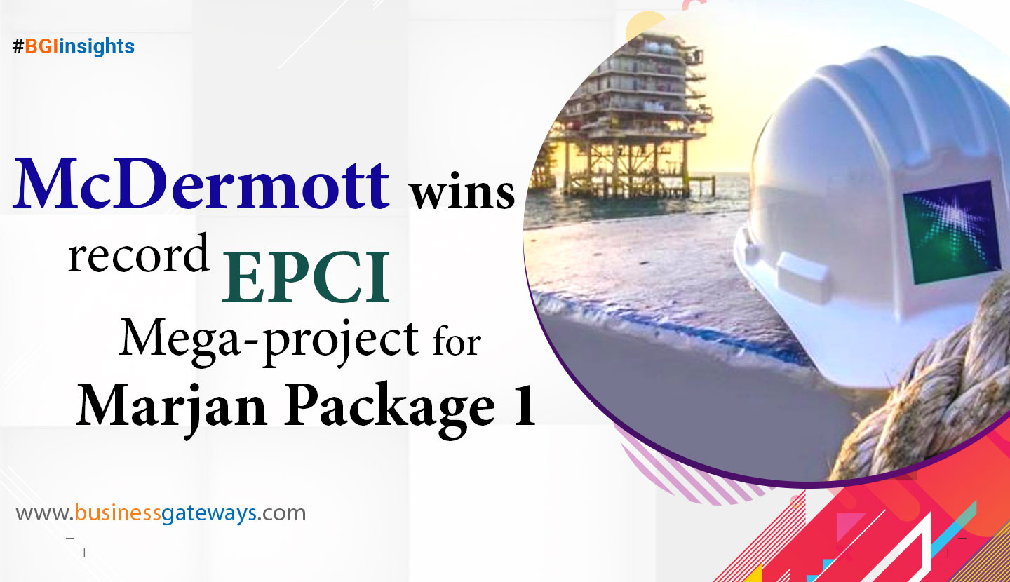 McDermott Wins Record EPCI Mega-project for Marjan Package 1
