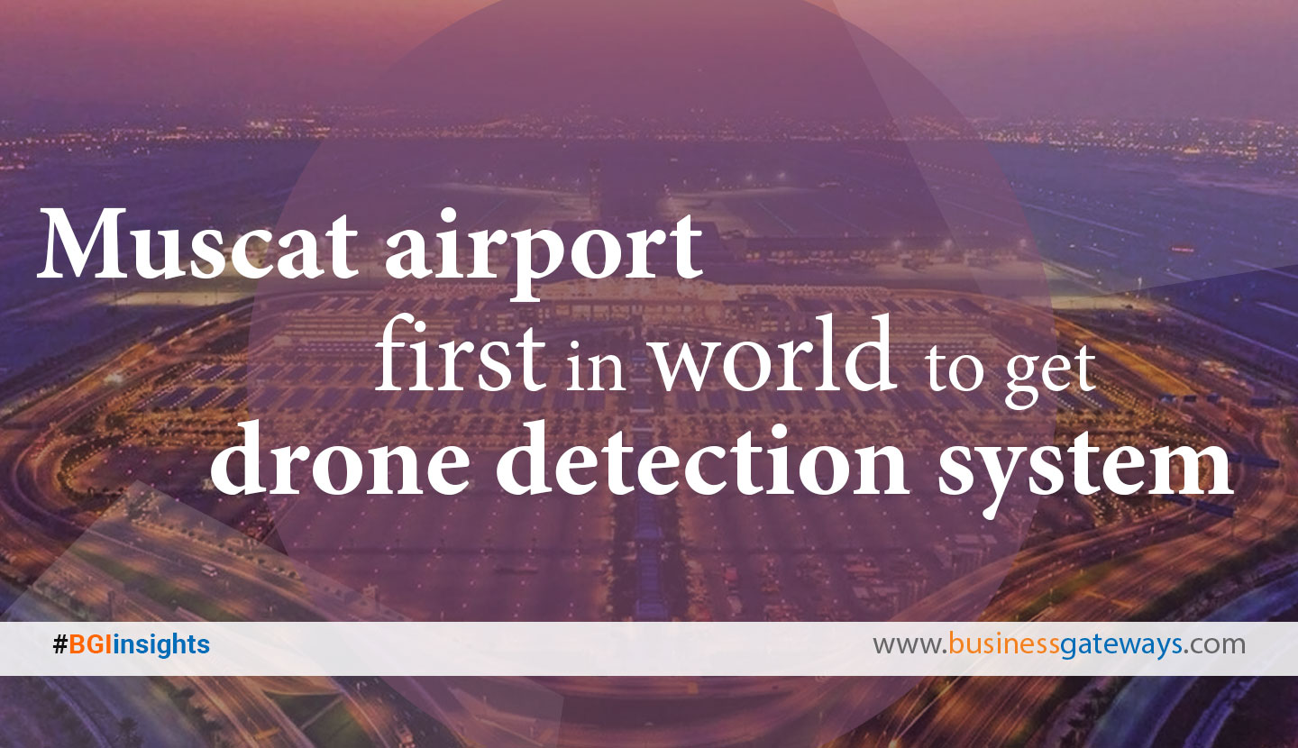 Muscat airport first in world to get drone detection system