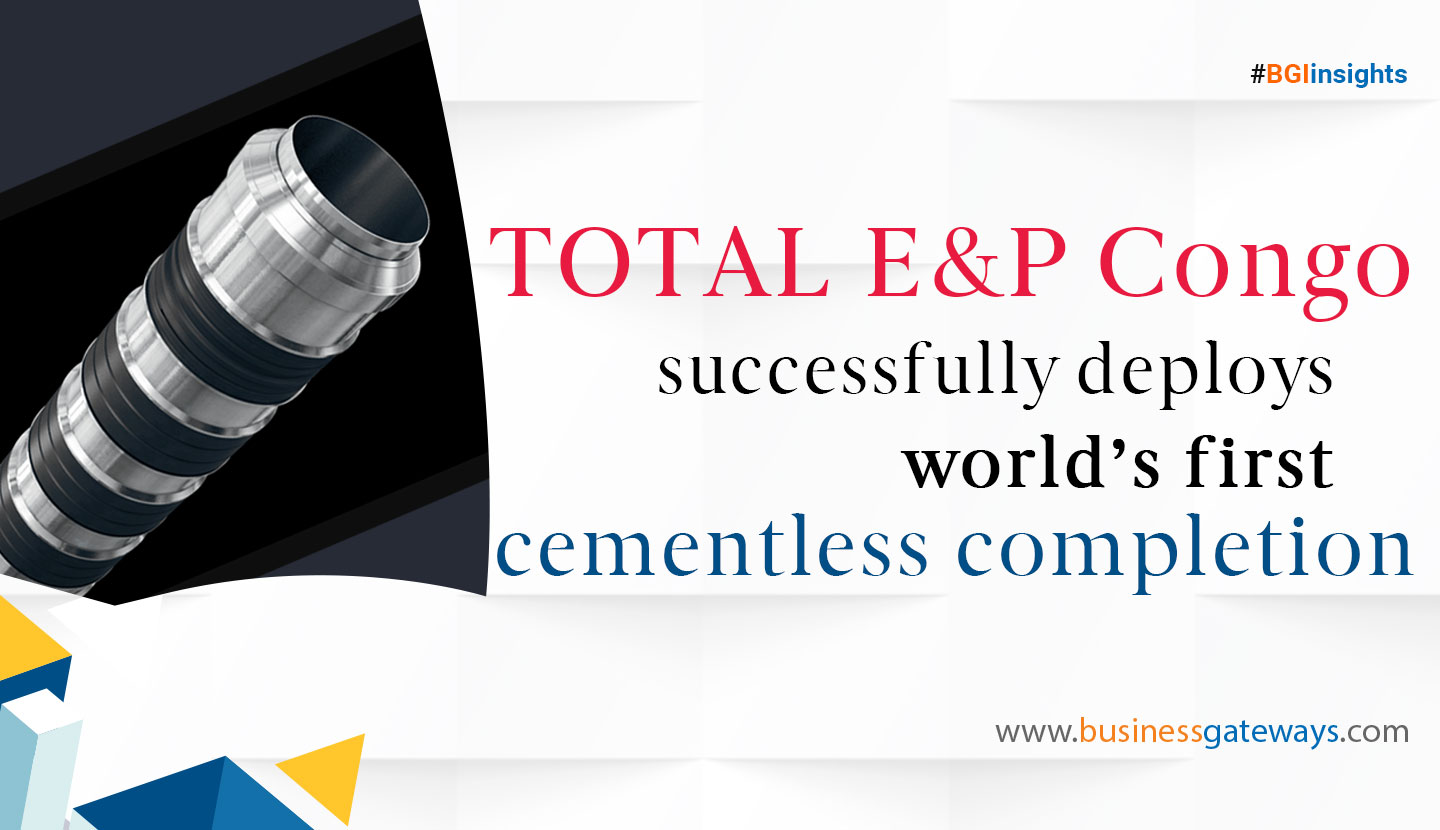 Total E&P Congo Successfully Deploys World's First Cementless Completion