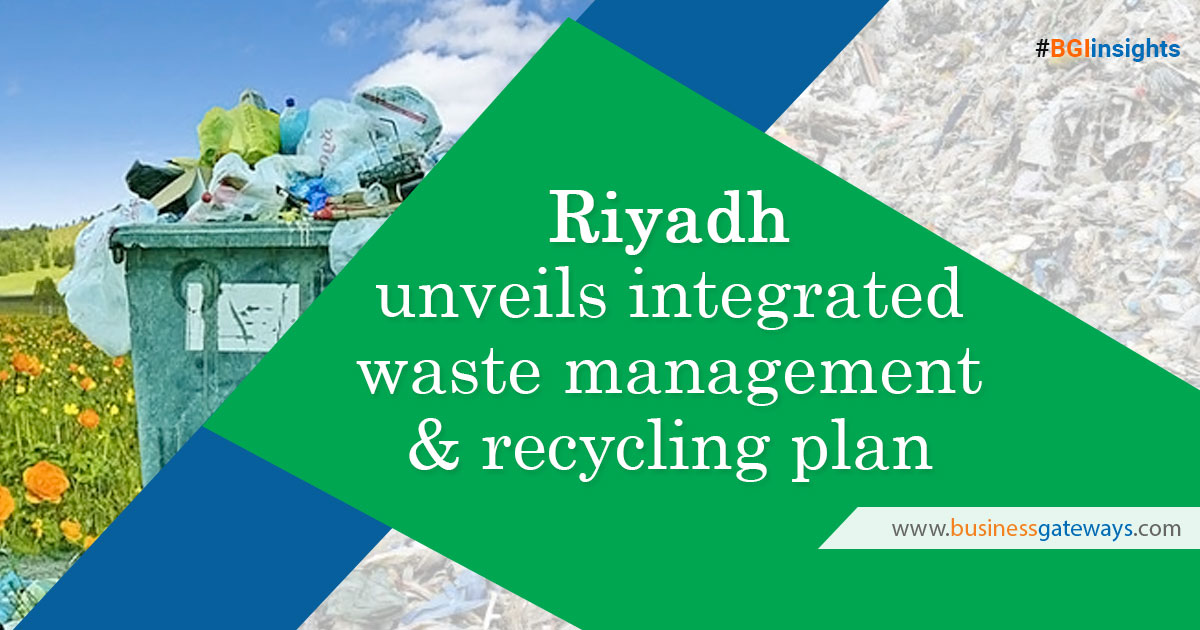 Riyadh unveils integrated waste management, recycling plan
