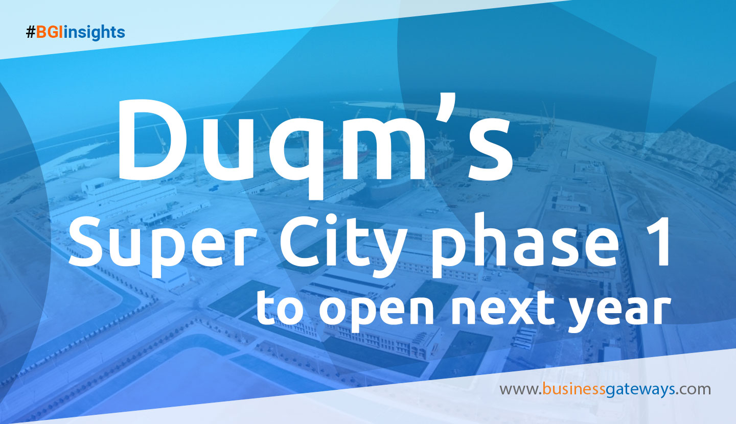 Duqm Super City phase 1 to open next year