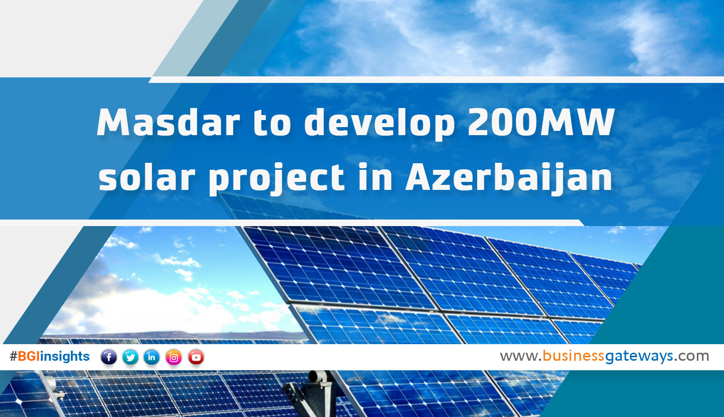 Masdar to develop 200MW solar project in Azerbaijan