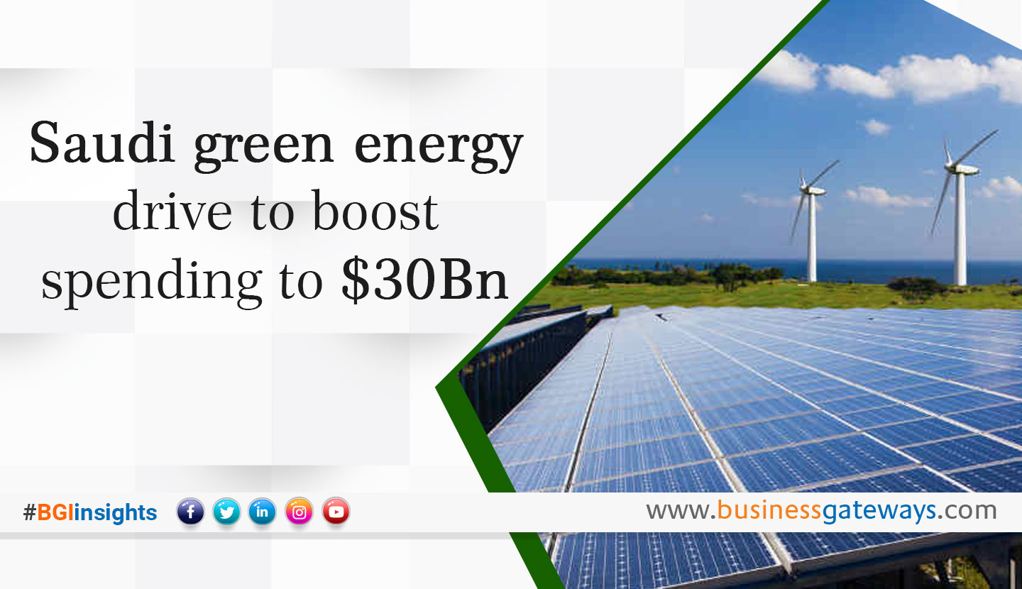 Saudi green energy drive to boost spending to $30bn