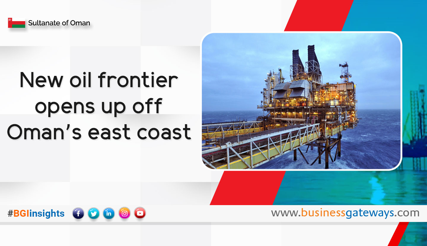 New oil frontier opens up off Oman's east coast