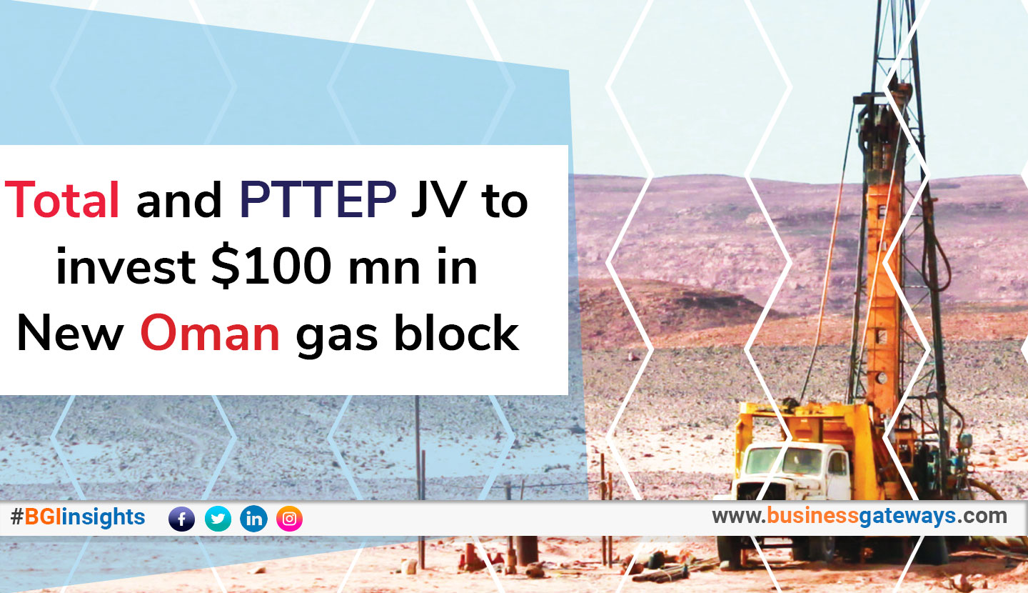 Total and PTTEP JV to invest $100 million in new Oman gas block